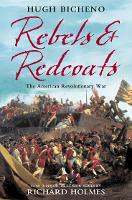 Rebels and Redcoats: The American Revolutionary War