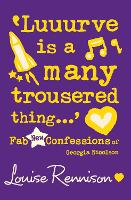 'Luuurve Is a Many Trousered Thing...': Book 8 (Confessions of Georgia Nicolson)