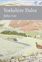 Yorkshire Dales: Book 130 (Collins New Naturalist Library)