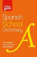 Spanish School Gem Dictionary: Trusted support for learning, in a mini-format (Collins Spanish School Dictionaries)