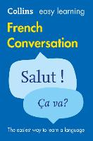 Easy Learning French Conversation: Trusted support for learning (Collins Easy Learning French)