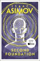 Second Foundation: The greatest science fiction series of all time, now a major series from Apple TV+: Book 3 (The Foundation Trilogy)