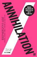 Annihilation: The thrilling book behind the most anticipated film of 2018 (Southern reach trilogy)