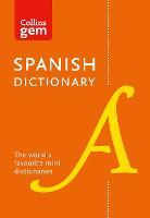 Spanish Gem Dictionary: The world's favourite mini dictionaries (Collins Gem Dictionaries)
