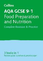 AQA GCSE 9-1 Food Preparation and Nutrition All-in-One Complete Revision and Practice: Ideal for home learning, 2022 and 2023 exams