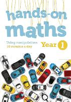 Year 1 Hands-on maths: 10 minutes of concrete manipulatives a day for maths mastery