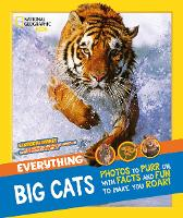 Everything: Big Cats (National Geographic Kids)