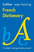 Easy Learning French Dictionary: Trusted support for learning (Collins Easy Learning French)