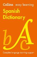 Easy Learning Spanish Dictionary: Trusted support for learning (Collins Easy Learning Spanish)