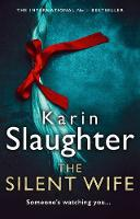 The Silent Wife: From the No. 1 Sunday Times bestselling author comes a gripping new crime thriller: Book 10 (Will Trent Series, Book 10)