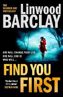 Find You First: From the international bestselling author of books like Elevator Pitch comes the most gripping crime thriller of 2021