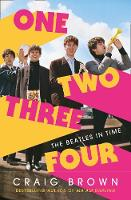 One Two Three Four: The Beatles in Time: Winner of the Baillie Gifford Prize