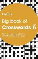 Big Book of Crosswords 6: 300 quick crossword puzzles (Collins Crosswords)