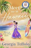 Meet Me in Hawaii: Escape to the beach with the bestselling romance of 2021. A heartwarming holiday read of summer sun, friendship and love. Perfect for fans of Heidi Swain and Veronica Henry: Book 2