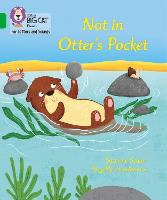 Not in Otter's Pocket!: Band 05/Green (Collins Big Cat Phonics for Letters and Sounds)