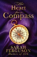 Her Heart for a Compass: A mesmerising new debut novel of love and daring to follow your heart. The most captivating historical romance of 2021