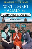 We'll Meet Again on Coronation Street: A heartwarming historical saga set in wartime: Book 5