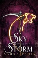 A Sky Beyond the Storm: The jaw-dropping finale to the New York Times bestselling fantasy series that began with AN EMBER IN THE ASHES: Book 4 (Ember Quartet)