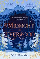 Midnight in Everwood: A beautiful magical retelling of The Nutcracker to curl up with this winter
