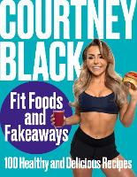 Fit Foods and Fakeaways: 2021's new healthy cookbook packed with simple and easy-to-make recipes you'll actually want to eat.