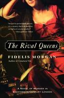 The Rival Queens: A Novel of Murder in Eighteenth-Century London