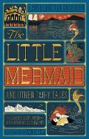 The Little Mermaid and Other Fairy Tales (MinaLima Edition): (Illustrated with Interactive Elements)