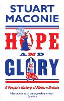 Hope and Glory: A People's History of Modern Britain