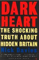 Dark Heart: The Shocking Truth About Hidden Britain