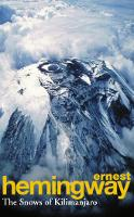 The Snows Of Kilimanjaro And Other Stories: Ernest Hemingway