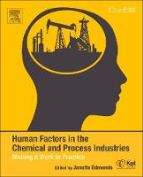 Human Factors in the Chemical and Process Industries: Making it Work in Practice