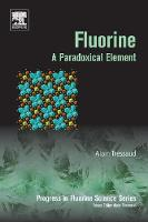 Fluorine: A Paradoxical Element: Volume 5 (Progress in Fluorine Science)