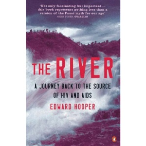 The River: A Journey Back to the Source of HIV and AIDS (Penguin Science)