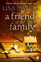 A Friend of the Family: The addictive and emotionally satisfying page-turner that will have you hooked