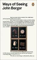 Ways of Seeing: John Berger (Penguin Modern Classics)