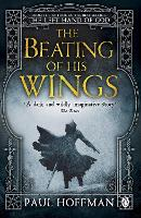 The Beating of his Wings: Paul Hoffman (The Left Hand of God)