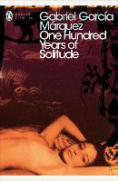 One Hundred Years of Solitude: Gabriel Garcia Marquez (Penguin Modern Classics)
