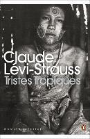 Tristes Tropiques (Penguin Modern Classics)