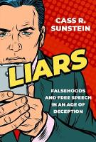 Liars: Falsehoods and Free Speech in an Age of Deception (INALIENABLE RIGHTS)