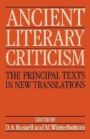 Ancient Literary Criticism: The Principal Texts in New Translations