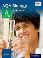 AQA Biology: A Level: September 2015 (AQA A Level Sciences 2014)