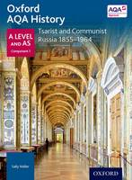 Oxford AQA History for A Level: Tsarist and Communist Russia 1855-1964 (Oxford A Level History for AQA)