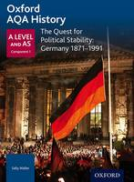 Oxford Aqa History: The Quest for Political Stability: Germany 1871-1991 (Oxford A Level History for AQA)