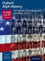 Oxford AQA History for A Level: The Making of a Superpower: USA 1865-1975 (Oxford A Level History for AQA)