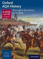 Oxford AQA History: The English Revolution 1625-1660 (Oxford A Level History for AQA)