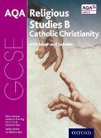 GCSE Religious Studies for AQA B: Catholic Christianity with Islam and Judaism