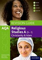 AQA GCSE Religious Studies A: Christianity and Islam Revision Guide: With all you need to know for your 2021 assessments (GCSE Religious Studies for AQA)