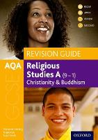 AQA GCSE Religious Studies A: Christianity and Buddhism Revision Guide: With all you need to know for your 2021 assessments (GCSE Religious Studies for AQA)