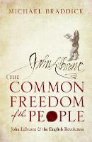 The Common Freedom of the People: John Lilburne and the English Revolution