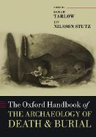 The Oxford Handbook of the Archaeology of Death & Burial (Oxford Handbooks)