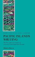 Pacific Islands Writing: The Postcolonial Literatures of Aotearoa/New Zealand and Oceania (OXFORD STUDIES IN POSTCOLONIAL LITERATURES)